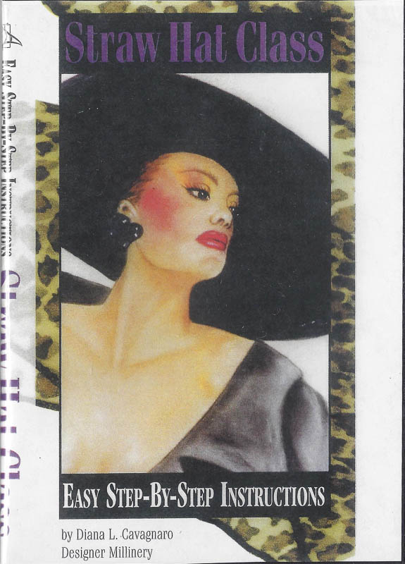 Straw Hat Class, by Diana L. Cavagnaro. 2000. 55 minutes. Well presented instructions for making a straw hat including blocking and trim techniques. The first in her series of instructional DVDs.
