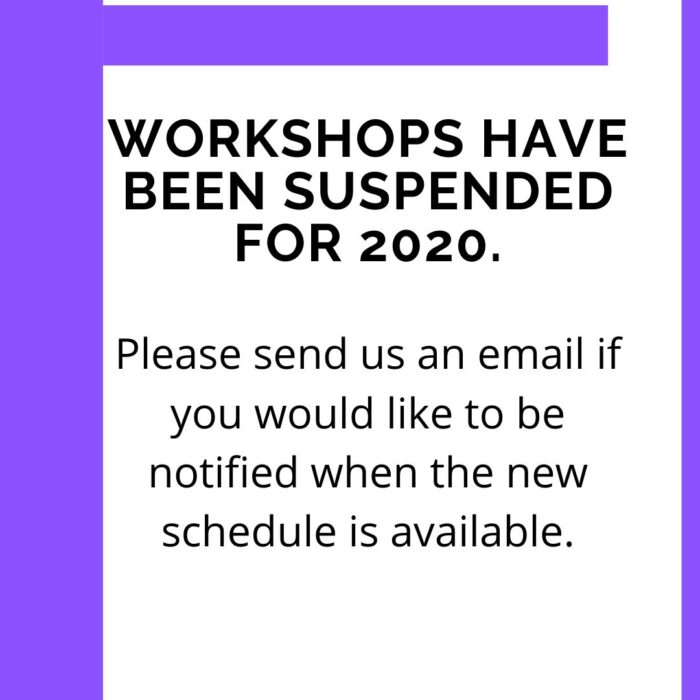 Workshops are suspended for 2020.